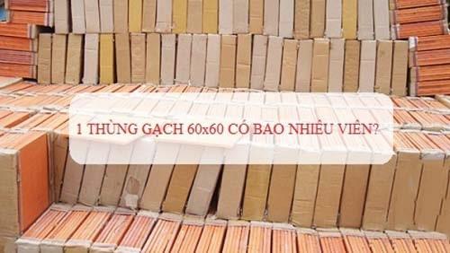 Gạch 60x60 1 thùng bao nhiêu viên?