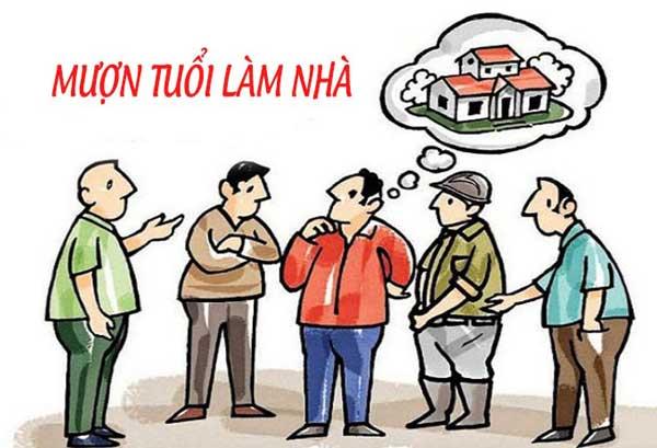 Lưu ý mượn tuổi làm nhà năm 2021 GIA CHỦ CẦN BIẾT 1